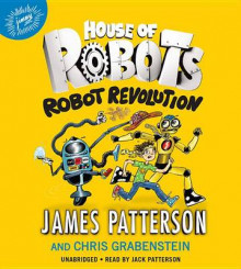 House of Robots: Robot Revolution av James Patterson (Lydbok-CD)