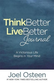 Think Better, Live Better Journal av Joel Osteen (Innbundet)