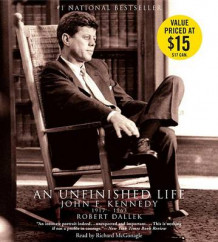 An Unfinished Life av Emeritus Professor Robert Dallek (Lydbok-CD)