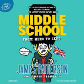 Middle School: From Hero to Zero av James Patterson og Chris Tebbetts (Lydbok-CD)
