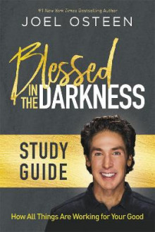 Blessed in the Darkness Study Guide av Joel Osteen (Heftet)