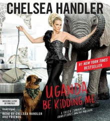 Uganda Be Kidding Me av Chelsea Handler (Lydbok-CD)