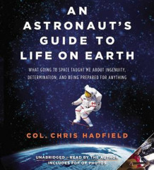An Astronaut's Guide to Life on Earth av Chris Hadfield (Lydbok-CD)