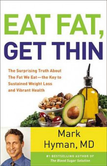 Eat Fat, Get Thin av Dr. Mark Hyman (Lydbok-CD)