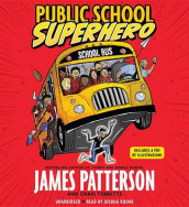 Public School Superhero av James Patterson og Chris Tebbetts (Lydbok-CD)