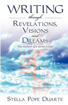 Writing Through Revelations, Visions and Dreams av Stella Pope Duarte (Heftet)