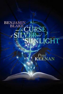 Benjamin Blake and the Curse of Silver and Sunlight av Father Paul Keenan (Heftet)
