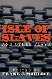 Isle of Slaves and Other Plays av Nicolas Chamfort, Pierre De Marivaux og Pierre De Marivaux (Heftet)