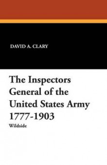 The Inspectors General of the United States Army 1777-1903 av David A Clary (Heftet)