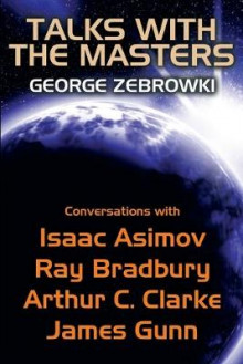 Talks with the Masters av George Zebrowski, Isaac Asimov og Ray D Bradbury (Heftet)