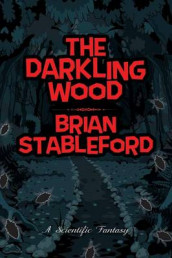 The Darkling Wood av Brian Stableford (Heftet)