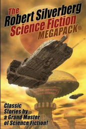 The Robert Silverberg Science Fiction Megapack(r) av Robert Silverberg (Heftet)