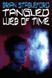 Tangled Web of Time av Brian Stableford (Heftet)