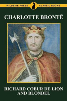 Richard Coeur de Lion and Blondel av Charlotte Bronte (Heftet)