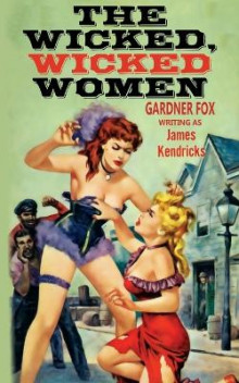 The Wicked, Wicked Women av James Kendricks og Gardner Fox (Heftet)