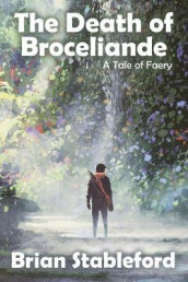 The Death of Broceliande av Brian Stableford (Heftet)