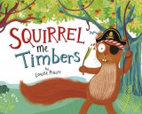 Omslag - Squirrel Me Timbers (Fiction Picture Books)