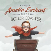 When Amelia Earhart Built A Roller Coaster av Mark Weakland (Innbundet)