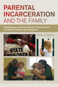 Parental Incarceration and the Family av Joyce A. Arditti (Heftet)