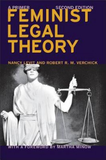 Feminist Legal Theory av Nancy Levit, Martha Minow og Robert R. M. Verchick (Heftet)