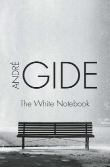 The White Notebook av Andre Gide (Heftet)
