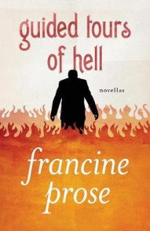 Guided Tours of Hell av Francine Prose (Heftet)