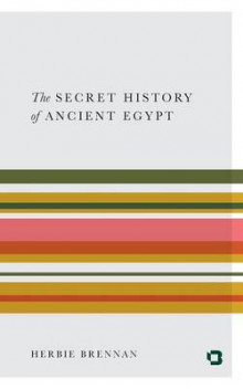 The Secret History of Ancient Egypt av Herbie Brennan (Heftet)