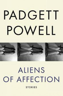 Aliens of Affection av Padgett Powell (Heftet)