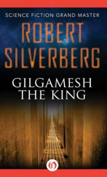 Gilgamesh the King av Robert Silverberg (Innbundet)
