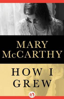 How I Grew av Mary McCarthy (Innbundet)