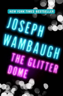 The Glitter Dome av Joseph Wambaugh (Innbundet)