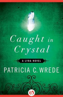 Caught in Crystal av Patricia C Wrede (Innbundet)