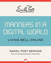 Emily Post's Manners in a Digital World av Daniel Post Senning (Innbundet)
