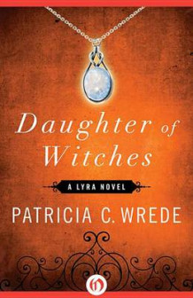 Daughter of Witches av Patricia C Wrede (Innbundet)