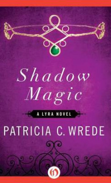 Shadow Magic av Patricia C Wrede (Innbundet)