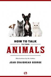 How to Talk to Your Animals av Jean Craighead George (Innbundet)