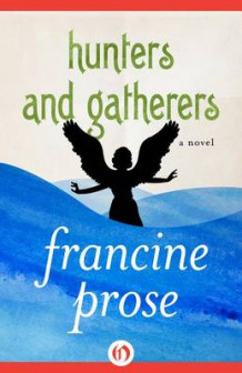 Hunters and Gatherers av Francine Prose (Innbundet)