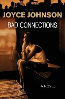 Bad Connections av Joyce Johnson (Heftet)