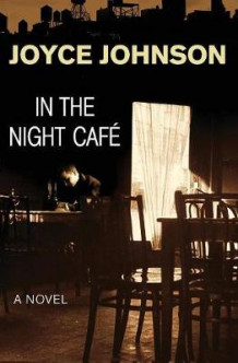 In the Night Cafe av Joyce Johnson (Heftet)