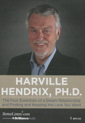 The Four Essentials of a Dream Relationship and Finding and Keeping the Love You Want av Harville Hendrix (Lydbok-CD)