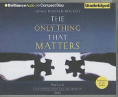 The Only Thing That Matters av Neale Donald Walsch (Lydbok-CD)