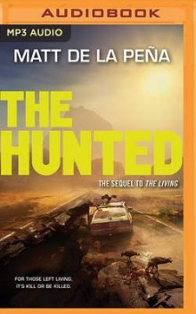 The Hunted av Matt De La Pena (Lydbok-CD)