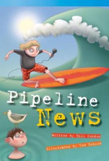 Pipeline News av Bill Condon (Heftet)