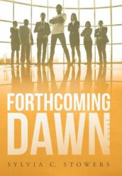 Forthcoming Dawn av Sylvia C Stowers (Innbundet)