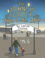 The Journeys of Scooter and the Fire Ant av MR G (Heftet)