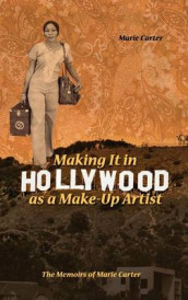 Making It in Hollywood as a Make-Up Artist av Marie Carter (Innbundet)