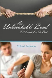 An Unbreakable Bond av Mikael Johnson (Heftet)