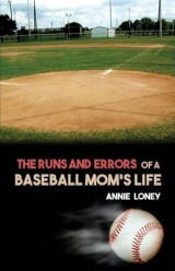 Omslag - The Runs and Errors of a Baseball Mom's Life