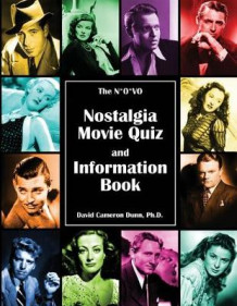 The N*o*vo Nostalgia Movie Quiz and Information Book av Ph D David Cameron Dunn (Heftet)