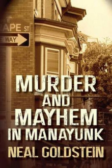 Murder and Mayhem in Manayunk av Neal Goldstein (Heftet)